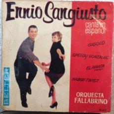 Discos de vinilo: ENNIO SANGIUSTO.** SPEEDY GONZÁLEZ * HABIBI TWIST * GIGOLO * EL PIRATA **. Lote 262321460