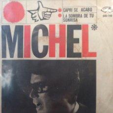 Discos de vinilo: MICHEL.** CAPRI SE ACABÓ * LA SOMBRA DE TU SONRISA **. Lote 262322525