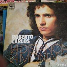 """Discos de vinilo: ROBERTO CARLOS - LA DISTANCIA / LA MONTAÑA (7"""") CBS CBS 1692. VG+ / VG+. Lote 262323640"""