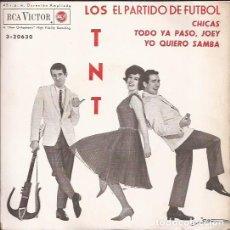 Discos de vinilo: EP LOS TNT EL PARTIDO DE FUTBOL RCA 20630. Lote 262366625
