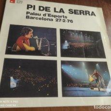 Discos de vinilo: PI DE LA SERRA - PALAU D'ESPORTS. BARCELONA: 27.2.76 (BASF, 1976) LP-. Lote 262375225