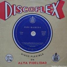 Discos de vinilo: PEPE MAIRENA SINGLE DISCOFLEX EDITADO EN ESPAÑA POR EL SELLO HISPAVOX AÑO 1961.... Lote 262377435