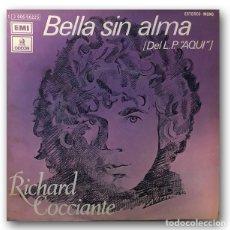 Discos de vinilo: RICHARD COCCIANTE - BELLA SIN ALMA / AQUÍ. Lote 262378850