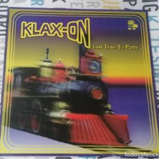 Discos de vinilo: MAXI-SINGLE: KLAX-ON - LAST TRAIN TO PARTY · ARCADE MUSIC COMPANY ESPAÑA, 1999 · PESO: 197 GRAMOS -. Lote 262379620