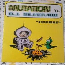 Discos de vinilo: MAXI-SINGLE: MUTATION VS. D.J. SILVERADO - FRIENDS / OLIMPIC PRINTER / HARD ATTACK - VALEMUSIC, 1999. Lote 262380820