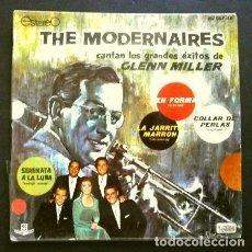 Discos de vinilo: THE MODERNAIRES (EP. 1961) CANTAN EXITOS DE GLENN MILLER: EN FORMA - MOONLIGHT SERENADE - COLLAR DE. Lote 262423685