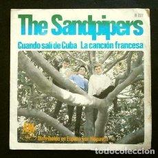 Discos de vinilo: THE SANDPIPERS (SINGLE 1967) CUANDO SALI DE CUBA - LA CANCION FRANCESA. Lote 262433960