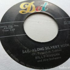 Discos de vinilo: BILLY VAUGHN AND HIS ORCHESTRA – SAIL ALONG SILVERY MOON / RAUNCHY SINGLE USA 1957 VG. Lote 262434080