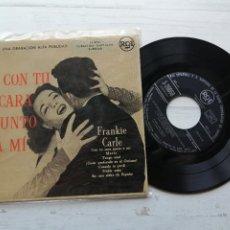 Discos de vinilo: FRANKIE CARLE – CON TU CARA JUNTO A MI EP SPAIN 1958. Lote 262434950
