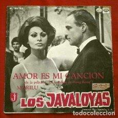 Discos de vinilo: LOS JAVALOYAS (SINGLE 1967) AMOR ES MI CANCION (TEMA DEL FILM LA CONDESA DE HONG KONG) SOFIA LOREN. Lote 262437085