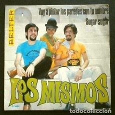 Discos de vinilo: LOS MISMOS (SINGLE 1969) VOY A PINTAR LAS PAREDES CON TU NOMBRE - SUGAR SUGAR. Lote 262438070