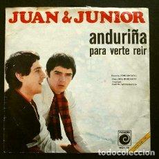 Dischi in vinile: JUAN Y JUNIOR (SINGLE 1968) ANDURIÑA - PARA VERTE REIR. Lote 262438700