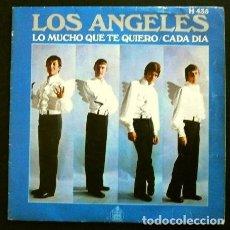 Discos de vinilo: LOS ANGELES (SINGLE 1969) LO MUCHO QUE TE QUIERO - CADA DIA. Lote 262439675