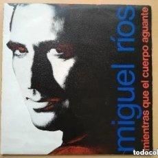 Discos de vinilo: MIGUEL RIOS - MIENTRAS QUE EL CUERPO AGUANTE (SG) 1989. Lote 262444055