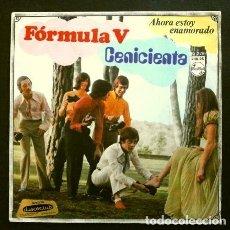 Discos de vinilo: FORMULA V (SINGLE 1969) LA CENICIENTA - AHORA ESTOY ENAMORADO. Lote 262449410