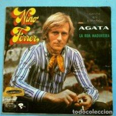 Discos de vinilo: NINO FERRER (SINGLE 1969) EN ESPAÑOL - AGATA - LA RUA MADUREIRA. Lote 262451325