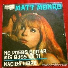 Discos de vinilo: MATT MONRO (SINGLE 1969) NO PUEDO QUITAR MIS OJOS DE TI - NACIDA LIBRE. Lote 262453390