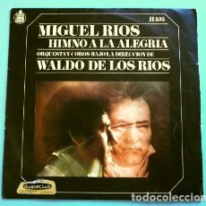 Discos de vinilo: MIGUEL RIOS (SINGLE 1969) HIMNO A LA ALEGRIA (9 BEETHOVEN) WALDO DE LOS RIOS - MIRA HACIA TI. Lote 262455795