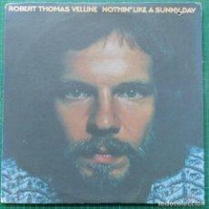 Discos de vinilo: ROBERT THOMAS VELLINE - NOTHIN' LIKE A SUNNY DAY (LP, ALBUM) (1972/US). Lote 262455995
