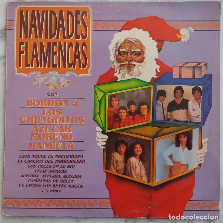 NAVIDADES FLAMENCAS. BORDÓN 4, LOS CHUNGUITOS, AZÚCAR MORENO, MANUELA. LP (Música - Discos - LP Vinilo - Flamenco, Canción española y Cuplé)