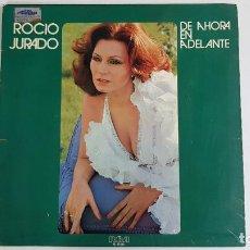 Discos de vinilo: ROCIO JURADO - DE AHORA EN ADELANTE. Lote 262477145