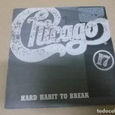 Discos de vinilo: CHICAGO (SINGLE) HARD HABIT TO BREAK AÑO 1984 – EDICION PROMOCIONAL. Lote 262487070