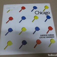 Discos de vinilo: CHICAGO (SINGLE) LOVE ME TOMORROW AÑO 1982 – EDICION PROMOCIONAL. Lote 262487305