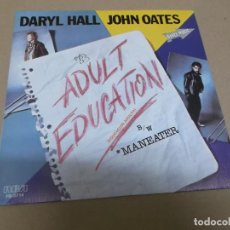 Discos de vinilo: DARYL HALL & JOHN OATES (SINGLE) ADULT EDUCATION AÑO 1983 – EDICION PROMOCIONAL. Lote 262487560