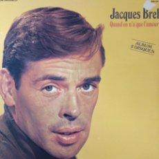 Discos de vinilo: JACQUES BREL.**QUAND ON N' A QUE L' AMOUR **. Lote 262510165