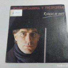 Discos de vinilo: JOAQUIN SABINA Y VICEVERSA/REBAJAS DE ENERO/SINGLE.. Lote 262541170