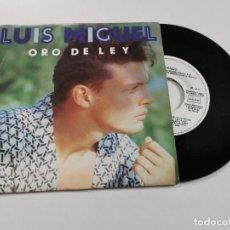 Discos de vinilo: LUIS MIGUEL ORO DE LEY SINGLE VINILO PROMO ESPAÑA 1991 MISMO TEMA. Lote 262541635