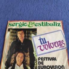 Discos de vinilo: VINILO SINGLE EUROVISION 1975 - SERGIO Y ESTÍBALIZ - TU VOLVERÁS. Lote 262549350