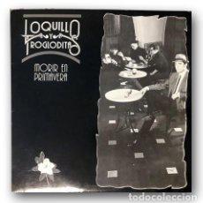 Discos de vinilo: LOQUILLO Y LOS TROGLODITAS - MORIR EN PRIMAVERA. Lote 262551395