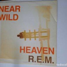 Discos de vinilo: R.E.M. – NEAR WILD HEAVEN MAXI UK 1991. Lote 262564860