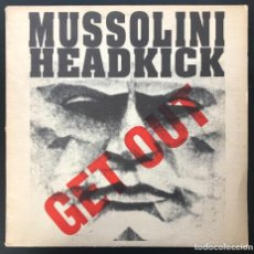 Discos de vinilo: MUSSOLINI HEADKICK GET OUT WD 6664 MAXI BELGIUM 1990 VINILO EX INDUSTRIAL, EBM.. Lote 262565635