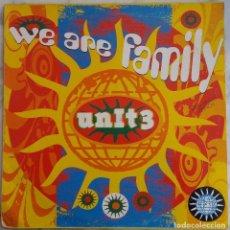 Discos de vinilo: UNIT 3, WE ARE FAMILY. MAXI SINGLE ESPAÑA 2 TEMAS. Lote 262565665
