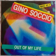 Discos de vinilo: GINO SOCCIO, OUT OF MY LIFE. MAXI SINGLE ESPAÑA 2 TEMAS. Lote 262565815