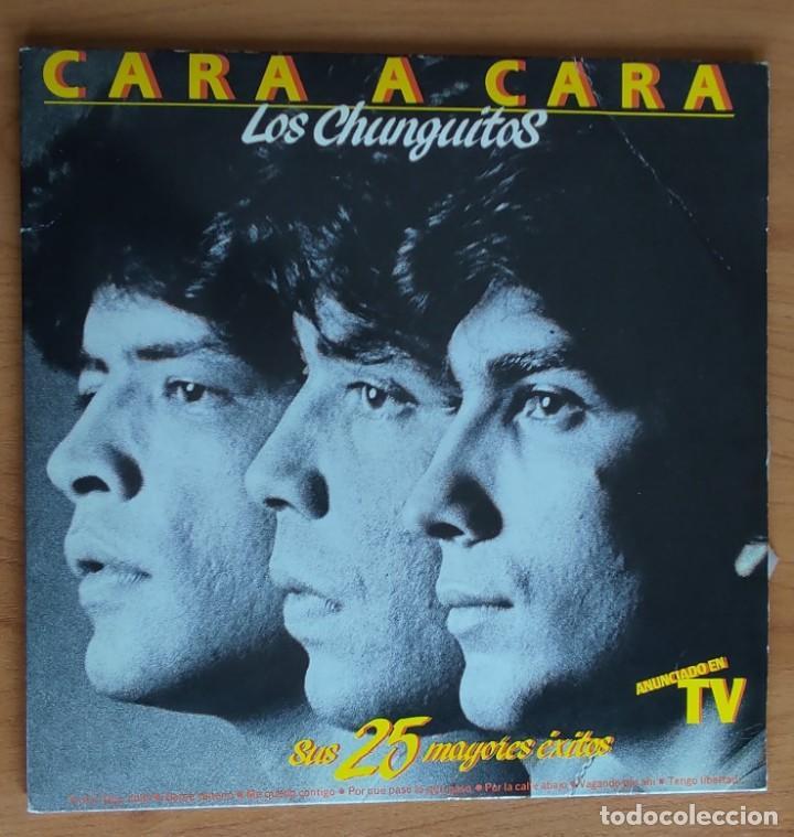 LOS CHUNGUITOS  CARA A CARA - SUS 25 MAYORES ÉXITOS DOBLE LP 1984 BUENAS CONDICIONES (Música - Discos - LP Vinilo - Grupos Españoles de los 70 y 80)