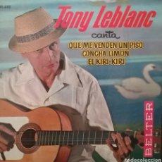 Discos de vinilo: TONY LEBLANC. EP. SELLO BELTER. EDITADO EN ESPAÑA. AÑO 1963. Lote 262600050