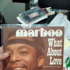 Discos de vinilo: SINGLE MARBOO WHAT ABOUT LOVE VG++++ MUY BUEN ESTADO. Lote 262627990