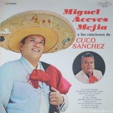 Discos de vinilo: MIGUEL ACEVES MELIÁ LP SELLO CARIÑO EDITADO EN USA AÑO 1978...CANTA A CUCO SÁNCHEZ... Lote 262643130