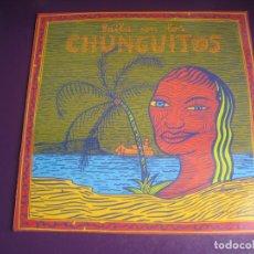 Discos de vinilo: BAILA CON LOS CHUNGUITOS - LP EMI 1990 PRECINTADO - RUMBAS GITANAS - RUMBA POP - PORTADA MARISCAL. Lote 262651665
