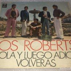 Discos de vinilo: SINGLE LOS ROBERTS - HOLA Y LUEGO ADIOS - VOLVERAS - EMI REGAL J006.20.588 -PEDIDO MINIMO 7€. Lote 262654910