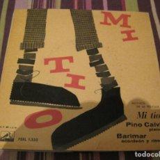 Discos de vinilo: EP PINO CALVI/BARIMAR MON ONCLE MI TIO VSA. 1335 SPAIN. Lote 262670250