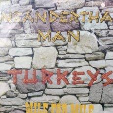 Discos de vinilo: TURKEYS ** NEANDERTHAL MAN * MILE FOR MILE **. Lote 262693720