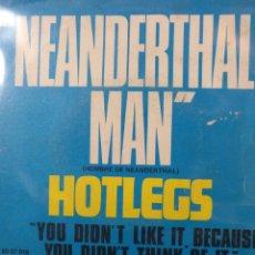 Discos de vinilo: NEANDERTHAL MAN.** HOT LEGS * YOU DIDN'T LIKE IT....**. Lote 262694345