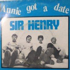 Discos de vinilo: SIR HENRY.** ANNIE GOT A DATE * LIKE A ROSE **. Lote 262699010