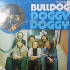Discos de vinilo: BULLDOG.** DOGGY DOGGY * A DONDE FUE **. Lote 262714155