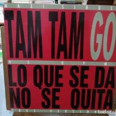 Discos de vinilo: TAM TAM GO! - LO QUE SE DA NO TE QUITA - MAXI SINGLE SELLO EMI 1993. Lote 262722495