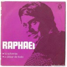 Discos de vinilo: VINILO. LP- SINGLE RAFAEL. TÚ VOLVERÁS. A PESAR DE TODO. DISCOS BCD- 1970. Lote 262760315